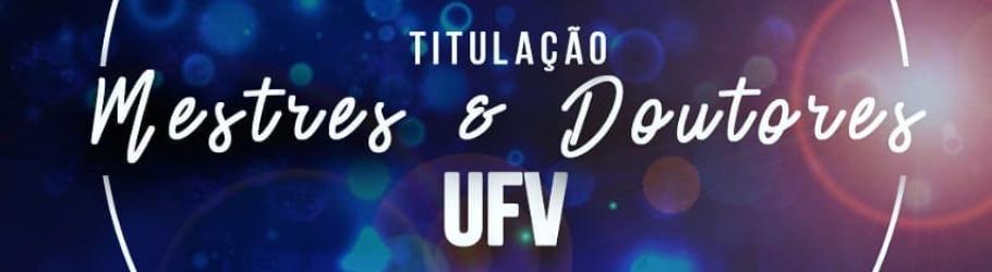 Titulação de Mestres e Doutores da UFV